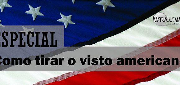 Parte 1 | Como tirar o visto americano: passo a  passo ilustrado para o preenchimento do formulário DS 160