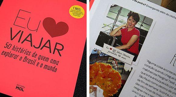 Livro Eu Amo Viajar: estamos entre as 50 histórias de gente com uma paixão em comum