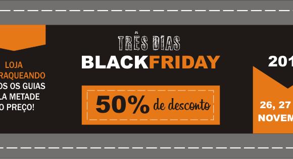 Black Friday na Loja Matraqueando: todos os guias pela metade do preço!