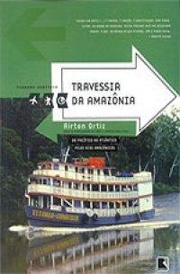 Leitura da sexta: livro Travessia da Amazônia